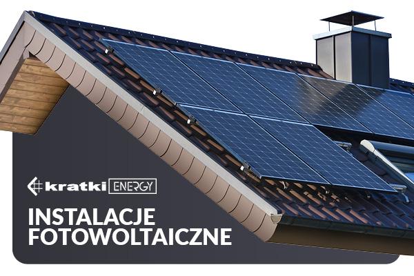 Fotowoltaika Kratki ENERGY Kraków instalacje fotowoltaiczne